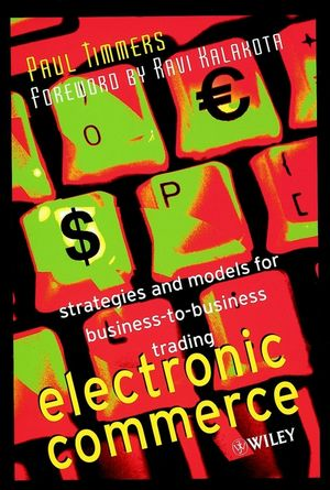 Electronic Commerce: Strategies and Models for Business-to-Business Trading (0471498408) cover image