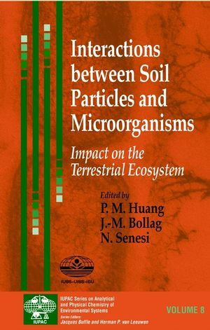 Interactions between Soil Particles and Microorganisms: Impact on the Terrestrial Ecosystem (0471607908) cover image