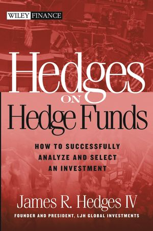 Hedges on Hedge Funds: How to Successfully Analyze and Select an Investment (0471625108) cover image