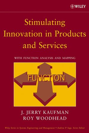 Stimulating Innovation in Products and Services: With Function Analysis and Mapping
