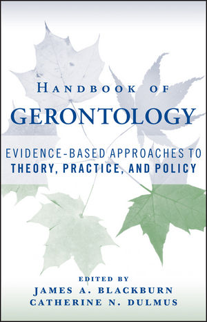 Handbook of Gerontology: Evidence-Based Approaches to Theory, Practice, and Policy