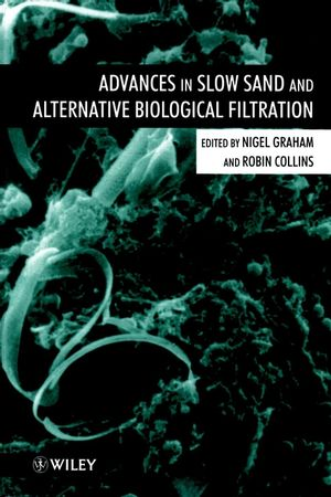 Advances in Slow Sand and Alternative Biological Filtration (0471967408) cover image