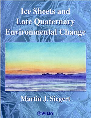 Ice Sheets and Late Quaternary Environmental Change (0471985708) cover image