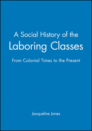 A Social History of the Laboring Classes: From Colonial Times to the Present (0631207708) cover image