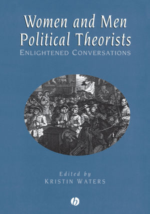Women and Men Political Theorists: Enlightened Conversations (0631209808) cover image