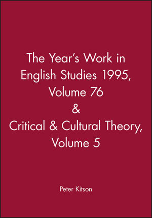 The Year's Work in English Studies 1995, Volume 76 & Critical & Cultural Theory Volume 5