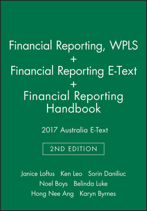Financial Reporting, 2e WileyPLUS Learning Space Card + Financial Reporting, 2e E-Text + Financial Reporting Handbook 2017 Australia E-Text