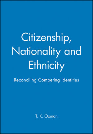 Citizenship, Nationality and Ethnicity: Reconciling Competing Identities