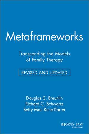 Metaframeworks: Transcending the Models of Family Therapy, Revised and Updated
