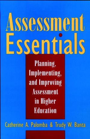 Assessment Essentials: Planning, Implementing, and Improving Assessment in Higher Education (0787941808) cover image