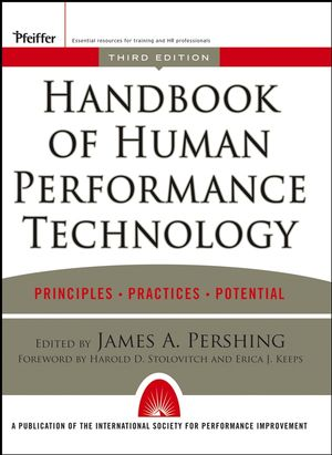 Handbook of Human Performance Technology: Principles, Practices, and Potential, 3rd Edition