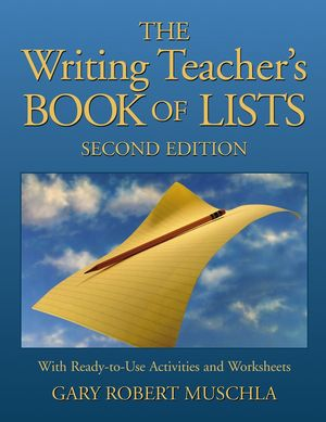 The Writing Teacher's Book of Lists: with Ready-to-Use Activities and Worksheets, 2nd Edition