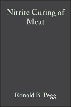 Nitrite Curing of Meat: The N-Nitrosamine Problem and Nitrite Alternatives