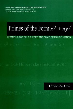 Primes of the Form x2 + ny2: Fermat, Class Field Theory, and Complex Multiplication (1118031008) cover image