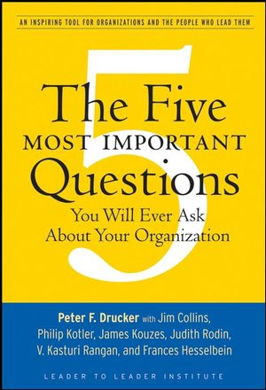 The Five Most Important Questions You Will Ever Ask About Your Organization (1118045408) cover image