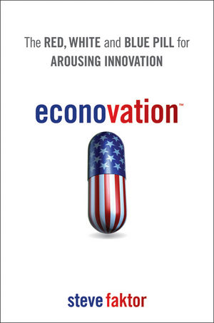 Econovation: The Red, White, and Blue Pill for Arousing Innovation (1118054008) cover image