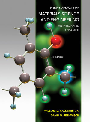 Fundamentals of Materials Science and Engineering: An Integrated Approach, 4th Edition