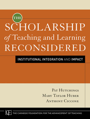 The Scholarship of Teaching and Learning Reconsidered: Institutional Integration and Impact (1118086708) cover image