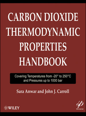 Carbon Dioxide Thermodynamic Properties Handbook: Covering Temperatures from -20 Degrees to 250 Degrees Celcius and Pressures up to 1000 bar (1118099508) cover image