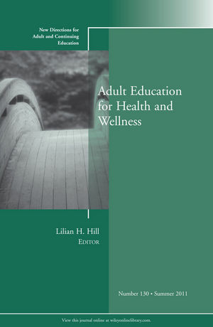 Adult Education for Health and Wellness: New Directions for Adult and Continuing Education, Number 130 (1118152808) cover image