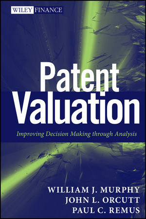Patent Valuation: Improving Decision Making through Analysis (1118235908) cover image
