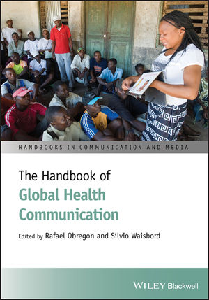 The Handbook of Global Health Communication (1118241908) cover image