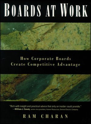Boards At Work: How Corporate Boards Create Competitive Advantage (1118308808) cover image