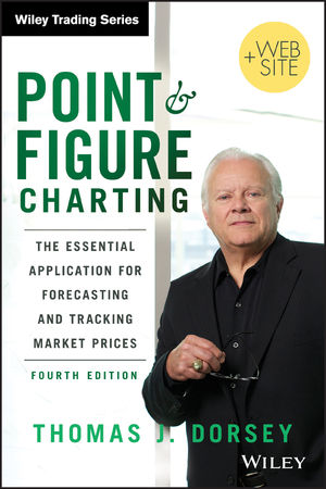 Point and Figure Charting: The Essential Application for Forecasting and Tracking Market Prices, 4th Edition (1118445708) cover image