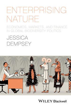 Enterprising Nature: Economics, Markets, and Finance in Global Biodiversity Politics (1118640608) cover image