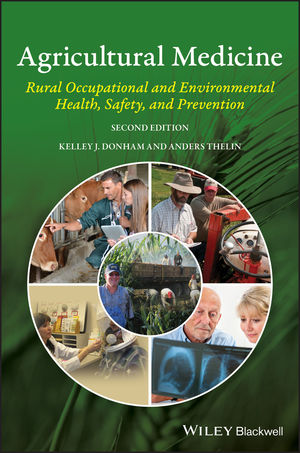 Agricultural Medicine: Rural Occupational and Environmental Health, Safety, and Prevention, 2nd Edition (1118647408) cover image