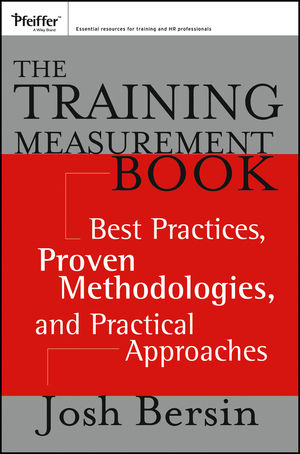 The Training Measurement Book: Best Practices, Proven Methodologies, and Practical Approaches (1118682408) cover image