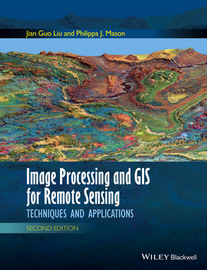 Image Processing and GIS for Remote Sensing: Techniques and Applications, 2nd Edition