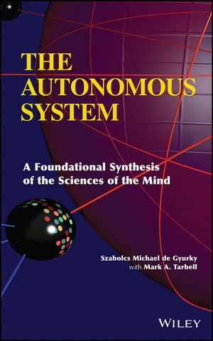 The Autonomous System: A Foundational Synthesis of the Sciences of the Mind (1118757408) cover image