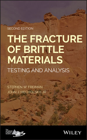 The Fracture of Brittle Materials: Testing and Analysis, 2nd Edition