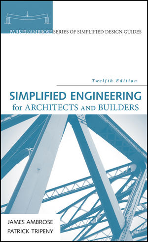 Simplified Engineering for Architects and Builders, 12th Edition (1118975308) cover image