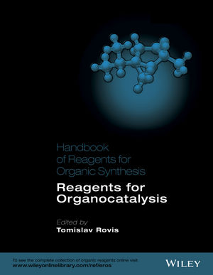 Handbook of Reagents for Organic Synthesis: Reagents for Organocatalysis