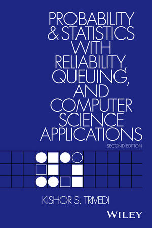 Probability and Statistics with Reliability, Queuing, and Computer Science Applications, 2nd Edition (1119314208) cover image