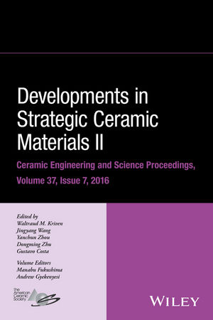 Developments in Strategic Ceramic Materials II: A Collection of Papers Presented at the 40th International Conference on Advanced Ceramics and Composites, January 24-29, 2016, Daytona Beach, Florida, Volume 37, Issue 7 (1119321808) cover image