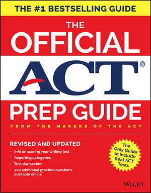 The Official ACT Prep Guide, 2018: Official Practice Tests + 400 Bonus Questions Online, Revised and Updated (1119398908) cover image