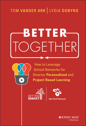 Better Together: How to Leverage School Networks For Smarter Personalized and Project Based Learning