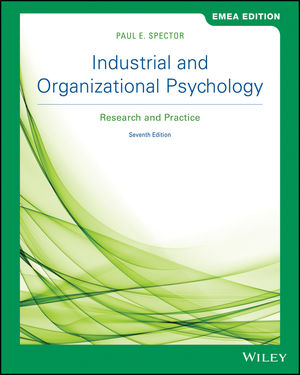 Industrial and Organizational Psychology: Research and Practice, 7th Edition, EMEA Edition