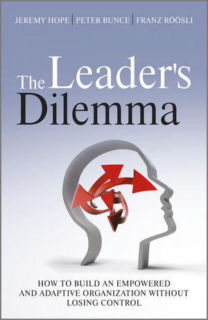 Book Cover Image for The Leader's Dilemma: How to Build an Empowered and Adaptive Organization Without Losing Control