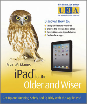 iPad for the Older and Wiser: Get Up and Running Safely and Quickly with the Apple iPad (1119976308) cover image