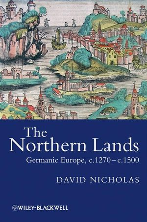 The Northern Lands: Germanic Europe, c.1270 - c.1500