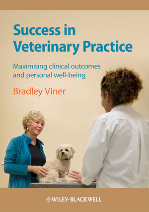 Success in Veterinary Practice: Maximising clinical outcomes and personal well-being