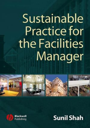 Sustainable Practice for the Facilities Manager (1405173408) cover image