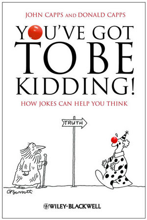 You've Got To Be Kidding!: How Jokes Can Help You Think (1444356208) cover image