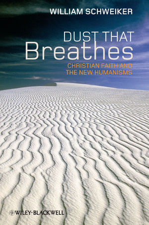 Dust that Breathes: Christian Faith and the New Humanisms (1444392808) cover image