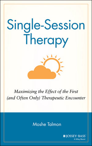 Single Session Therapy: Maximizing the Effect of the First (and Often Only) Therapeutic Encounter (1555422608) cover image
