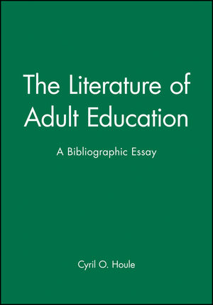 the literature of adult education a bibliographic essay the literature of adult education a bibliographic essay 1555424708 cover image